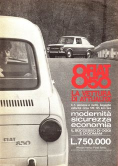 Pubblicità Advertising 1964 FIAT 850 Fiat 500, Automobile, Fiat Cars, Fiat Abarth, Sweet Cars, Retro Cars, Old Cars, Childhood Memories, Advertising