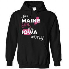 Just A Maine Girl In A Iowa World T Shirts, Hoodies. Get it now ==► https://www.sunfrog.com/Valentines/-28Maine001-29-Just-A-Maine-Girl-In-A-Iowa-World-Black-Hoodie.html?57074 $39