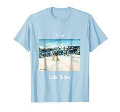 Lake Tahoe, Whimsical, Wisdom, California, Amazon, My Love, Mens Tops, T Shirt, Tee