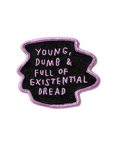 """I don't know what I'm doing, but I do know I'm worried about it. Embroidered patch on felt base Iron-on backing Color: black + lavendar Measurements: 3"""" x 2.5"""""""