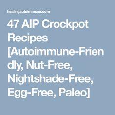 47 AIP Crockpot Recipes [Autoimmune-Friendly, Nut-Free, Nightshade-Free, Egg-Free, Paleo]