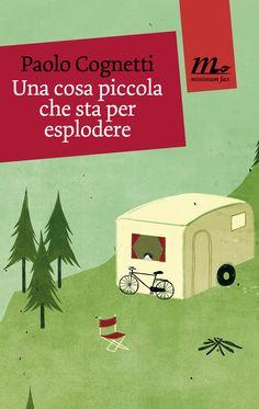 Una cosa piccola che sta per esplodere è il secondo libro di Paolo Cognetti: cinque racconti ambientati negli anni più teneri, più violenti, più tormentati della nostra vita. http://www.minimumfax.com/libri/scheda_libro/616