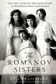 A New York Times Bestseller for 12 weeks! Helen Rappaport paints a compelling portrait of the doomed grand duchesses. -- People magazine The public spoke of the sisters in a gentile, superficial manne