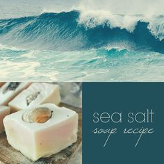 Sea Salt Cold Process Soap Recipe: sea salts not only contain many skin nourishing minerals, but are also known for drawing toxins out of the body and reducing inflammation. They help relax the muscles and calm the nerves, while gently cleansing and exfoliating.