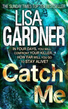 HEADLINE'S LATEST AMAZING THRILLER ACQUISITION: New York Times bestseller Lisa Gardner moves to Headline with her brand new D. D. Warren novel CATCH ME £6.99
