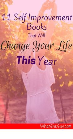 11 Life-Changing Self Improvement Books for Women You Should Read This Year To Enhance Your Life and Relationships -  We've put together a powerful list of 11 of the best self improvement books to help you transform your life.  Click the link to learn mor