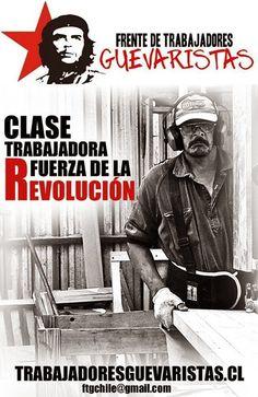 CHILE, TRABAJADORES GUEVARISTAS: POR LA UNIDAD DE LA CLASE TRABAJADORA
