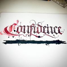 'Confidence' #calligraphy #calligraphymasters #calligraffiti #handlettering #handwriting #freehand #lefthand #lefty #lettering #gothic #textura #paindesignart