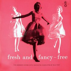 'Fresh and fancy-free' - The Andrews Sisters with Orchestra Conducted by Billy May