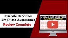 Crie Site de Videos em Piloto Automático  Review Completo Versão 3.0