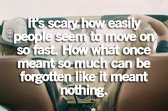 It's scary how easily *some* people are able to move on so fast...