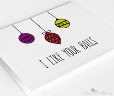 Funny Christmas Card ∙ Holiday Card ∙ Greetings Card ∙ I Like your Balls