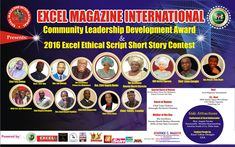 Excel Community Leadership Development Award/ Excel Ethical Script Short Story Contest  The Board and Management of Excel Magazine International Africas predominant development oriented magazine with spread across North America Asia and Europe says all is set for the first edition of EXCEL COMMUNITY LEADERSHIP DEVELOPMENT AWARD holding on Wednesday December 28th 2016 in Owerri the Imo State capital in Nigeria.  Publisher of the international multimedia brand Mr. Boniface Ihiasota in a…
