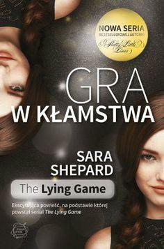 """Sara Shepard, """"Gra w kłamstw"""", przeł. Mariusz Gadek, Otwarte, Kraków 2013. 291 stron"""