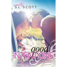 Good Intentions – Welcome to Paradise, Book 2 – S.L. Scott **