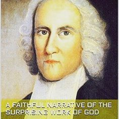 """Get Dustin's new edition of the Book """"A Faithful Narrative of the Surprising Work of GOD"""" by Jonathan Edwards. Consider to be the key participant in the First Great #Awakening Edwards inspires and encourages #revivalists of today! http://amzn.to/2iEuG9M"""