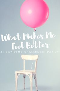 31 Day Blog Challenge–Day 27 – What Makes Me Feel Better – A Funny Thing Happened Today