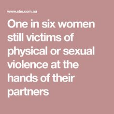 One in six women still victims of physical or sexual violence at the hands of their partners