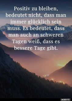 Wise Quotes, Quotes To Live By, Positive Vibes, Positive Quotes, Life Slogans, German Quotes, Life Philosophy, Thing 1, True Words