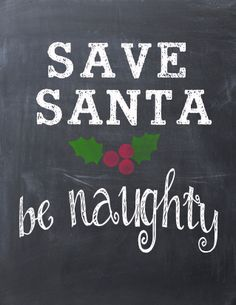 Save Santa! Be Naughty! free Christmas printable — Clumsy Crafter