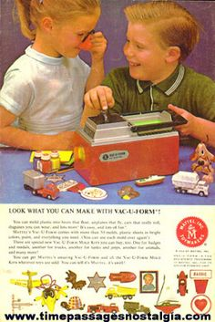 vac u form - my brother had this toy and i used to use it all the time.  another toy my mom said was for boys