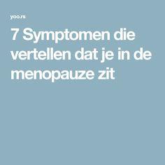 7 Symptomen die vertellen dat je in de menopauze zit