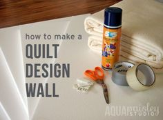How To Make A Quilt Design Wall For Your Sewing Room or Home Studio | Aqua Paisley Studio