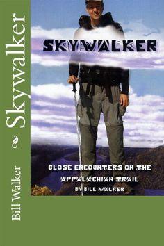 Skywalker--Close Encounters on the Appalachian trail by Bill Walker, http://www.amazon.com/dp/B004Y6AGJ6/ref=cm_sw_r_pi_dp_wJJYpb1XB7YTY
