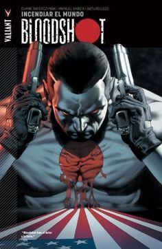 CATALONIA COMICS: BLOODSHOT 1 : INCENDIAR EL MUNDO