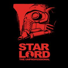 StarLord the Unprofessional