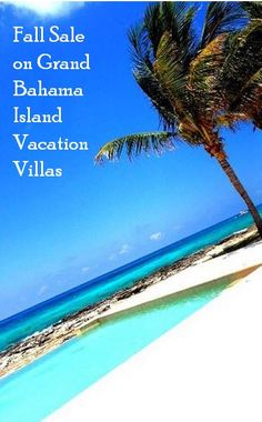 Fall sale on Grand Bahama Island Luxury Vacation Villas in West End.
