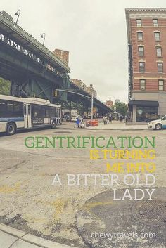 Gentrification is turning me into a bitter old lady - My neighborhood in upper Manhattan is changing fast!