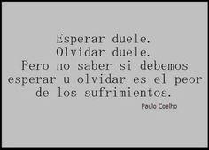 Paulo Cohelo, esperar u olvidar