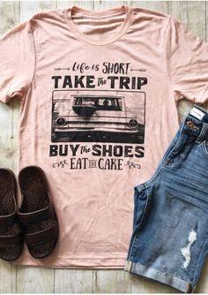 Life Is Short Take The Trip T-Shirt