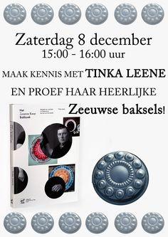MAAK KENNIS MET   TINKA LEENE  Zaterdag 8 december  15:00 - 16:00 uur  Maak kennis met Tinka Leene, auteur van Het Zeeuwse knoop bakboek, en proef haar heerlijke Zeeuwse baksels!
