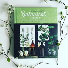 Botanical Style by Selina Lake published by Ryland Peters & Small photography by Rachel Whiting - inspirational decorating with nature, plants & florals
