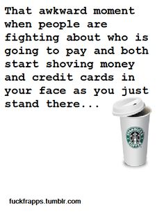 story of my life when I worked at Starbucks, I liked choosing for them!! lol