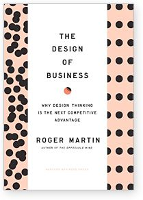 The Design of Business « Roger Martin