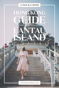 A Pair & A Spare | Hong Kong Guide: A Day Trip to Lantau Island