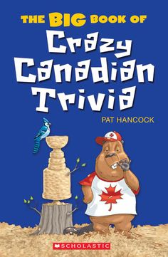 The Big Book of Crazy Canadian Trivia by Pat Hancock, illustrated by Bill Dickson and Dimitrije Kostic. A colossal collection of the most entertaining, outrageous, and completely true facts about Canada! Fun Facts About Canada, Canada For Kids, Camping Games, Happy Reading, Trivia Games, S Stories, True Facts, Great Books, Childrens Books