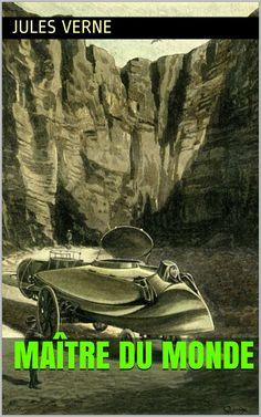 Maître du monde est un roman policier et de science-fiction du romancier français Jules Verne (1828 – 1905).