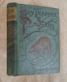 The Boy Trapper by Harry Castlemon 1878 Boy Trapper Series Illustrated Antique in Books, Antiquarian & Collectible | eBay