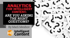 Analytics for intelligent content: Are you asking the right questions?