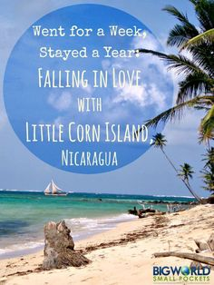 Went for a Week, Stayed a Year: Falling in Love with Little Corn Island, Nicaragua {Big World Small Pockets}