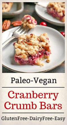 These Paleo Vegan Cranberry Crumb Bars are simple to make and so delicious! A shortbread crust, thick layer of cranberry sauce and then a delicious crumb topping. They are gluten free, dairy free and naturally sweetened. Paleo Dessert, Desserts Keto, Healthy Dessert Recipes, Recipes Dinner, Paleo Sweets, Mug Cakes, Dairy Free Recipes, Paleo Recipes, Real Food Recipes