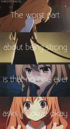#anime I actually get that in rl, am strong but no one asks if I'm ok(other then my family.)