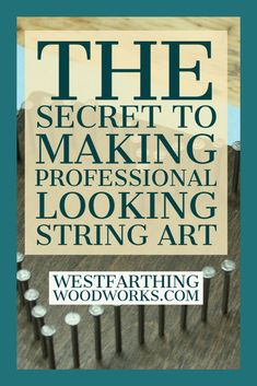 This is the best kept secret for making string art with nails that stand perfectly straight. There is also a tutorial for a string art heart to get you started. Woodworking Education, Woodworking Books, Woodworking Projects, Wooden Gear Clock, Wooden Gears, Make It Work, Make It Simple, How To Make, String Art Heart