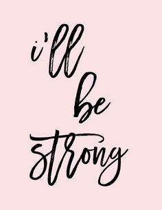 i'll be strong
