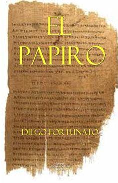 GRATIS!... ¡GRATIS!... Versión digital en español de la novela EL PAPIRO (Primer libro de la Trilogía El Papiro)… Aventura, acción, suspenso y romance… A partir del 15 de junio en http://www.amazon.com/Diego-Fortunato/e/B001JOA9JS