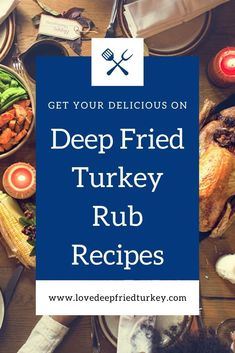 Check out the top picks for delicious deep fried turkey rub recipes with the best flavour, including a very popular one from Paula Deen. Make your next holiday feast extra-special with fried turkey rubs. #turkey #deen #paula #pauladeen #turkeys #rub #rubs #thanksgiving #outdoors #home #backyard #delicious #recipe #food #foodies